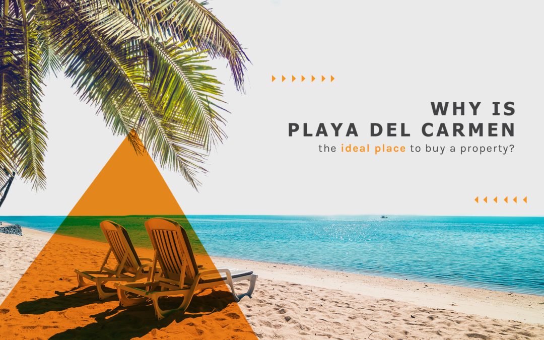 Why is Playa del Carmen the ideal place to buy a property?