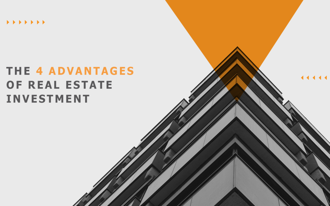 The 4 main advantages of real estate investment