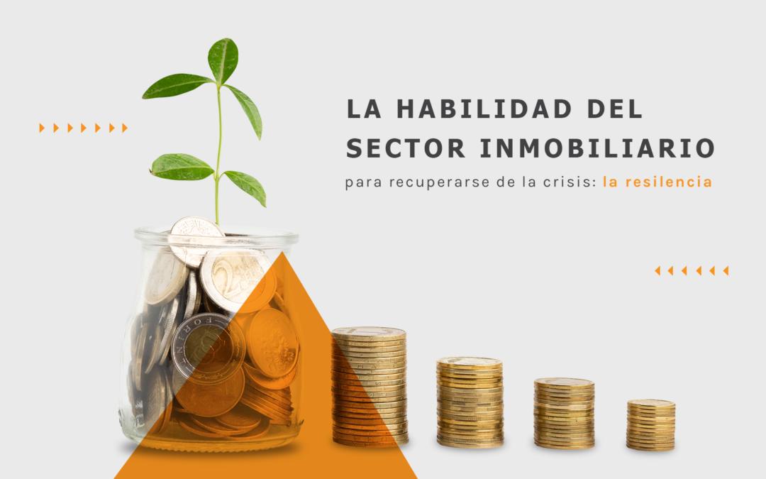 La habilidad del sector inmobiliario para recuperarse de las crisis: la resiliencia