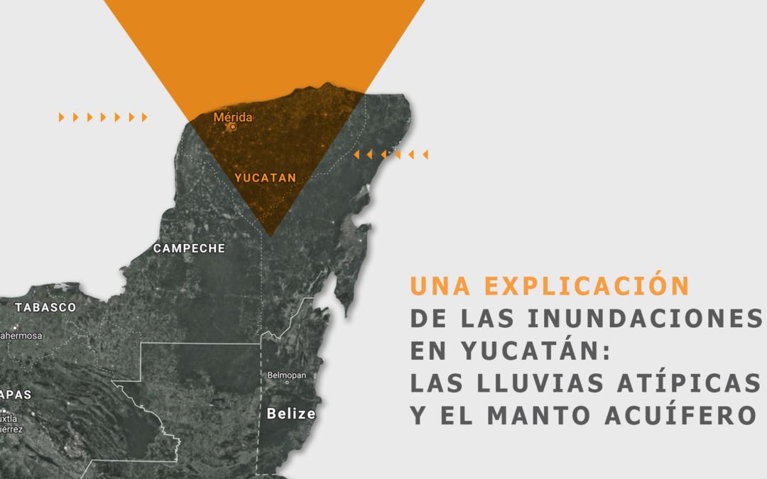 Una explicación de las inundaciones en Yucatán: las lluvias atípicas y el manto acuífero