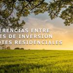 Diferencias entre lotes de inversión y lotes residenciales.